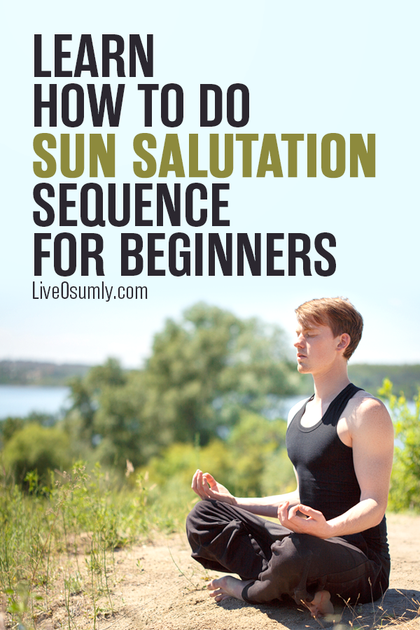 Learn How to do Sun Salutation: How to do Sun Salutation, also called Surya Namaskara, in 12 easy steps. Master Sun Salutation Mantra with its meaning and the benefits of the powerful daily yoga routine. #yoga