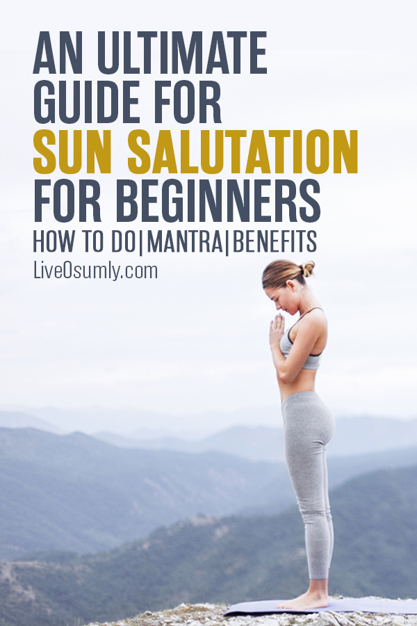 Ultimate Guide for Sun Salutation: Sun Salutation (Surya Namaskar): Sun Salutation is a very powerful morning Yoga routine. Here is our ultimate guide detailing How to do the 12 Poses of Sun Salutation perfectly along with the Sun Salutation Mantra. You will also get to know the complete benefits of Sun Salutation as well. #yoga