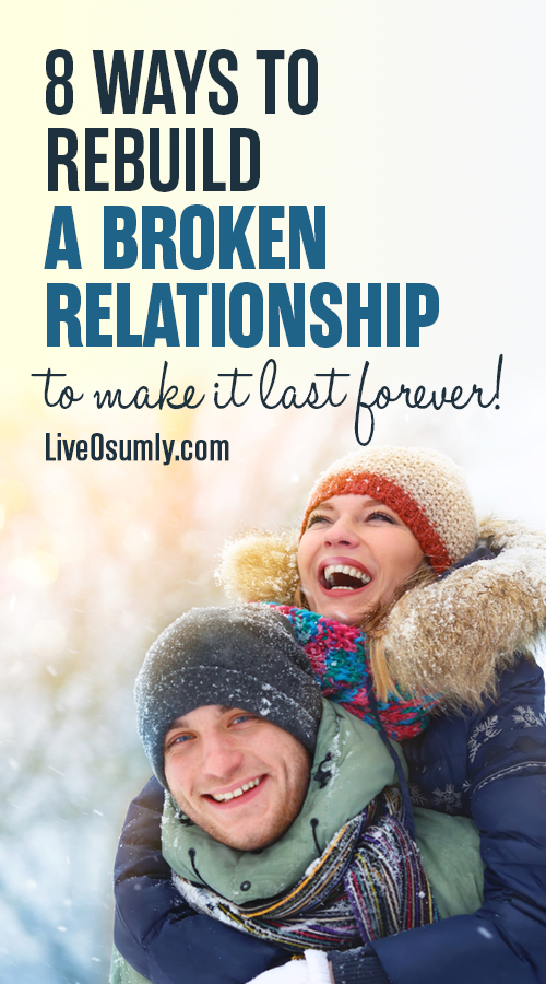 8 Easy Ways To Fix A Broken Relationship To Make It Last Forever