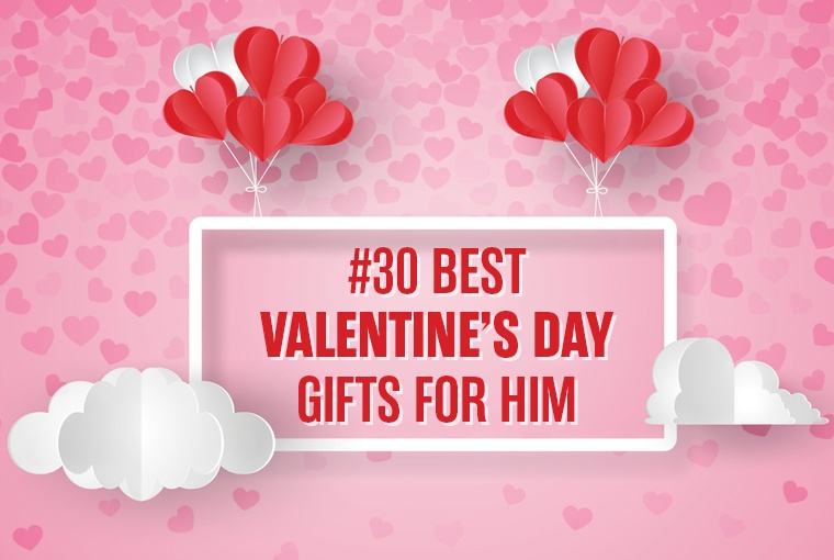 30 Best Valentine's Day Gifts For Him