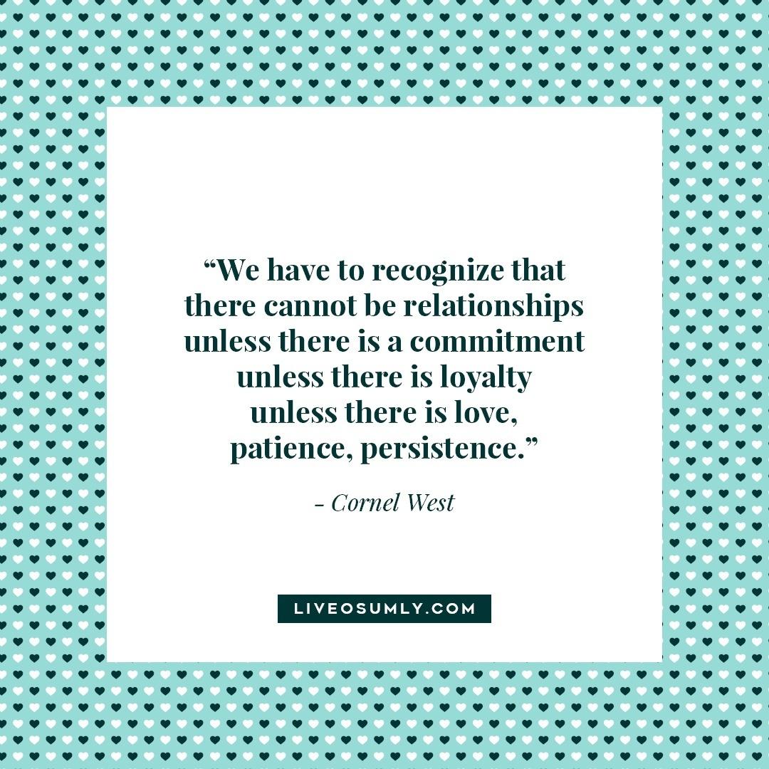 19. Surviving Long Distance Relationship Quotes - Cornel West Quote