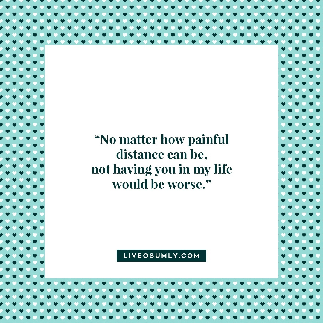 27. Surviving Long Distance Relationship Quotes - Worse in life