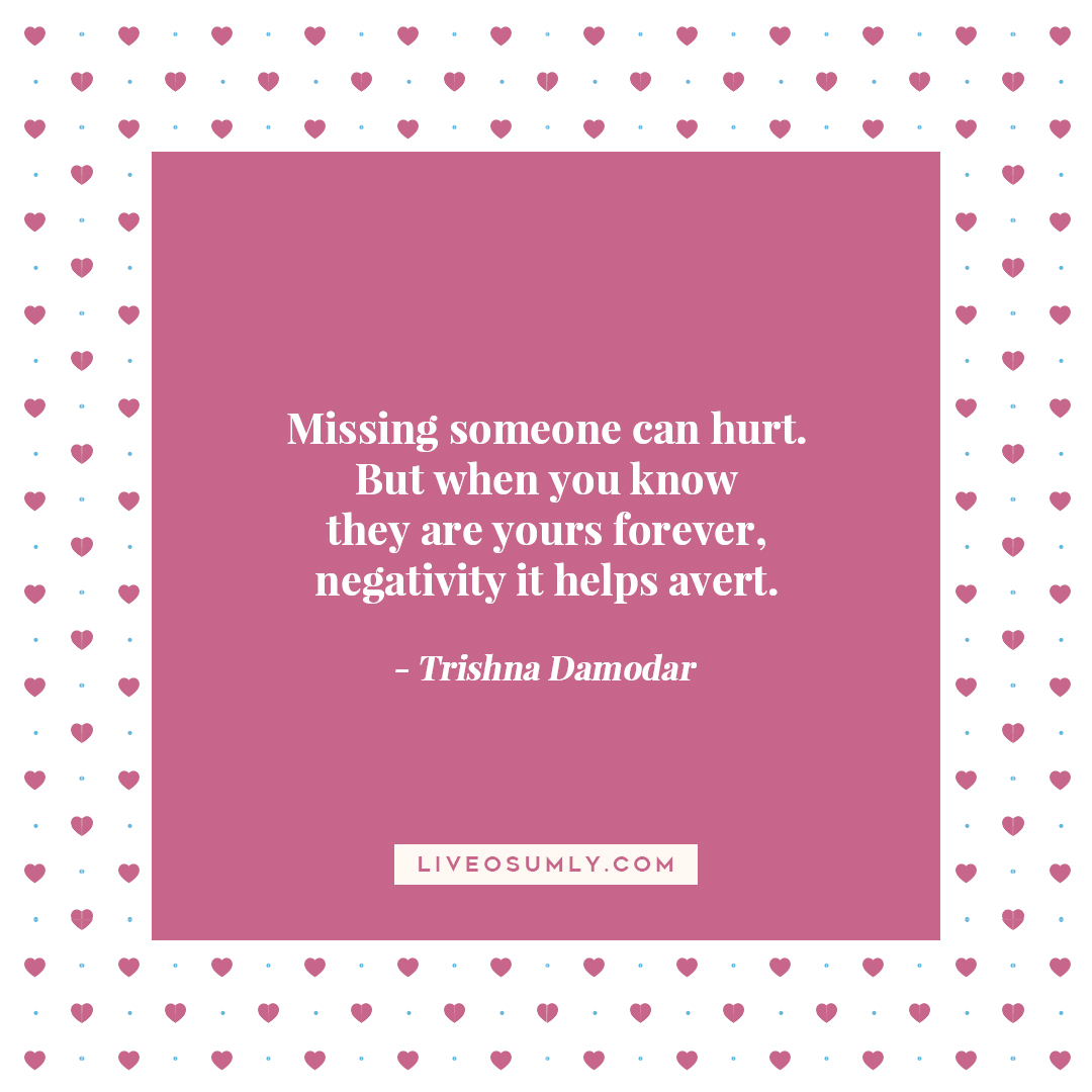 37. Long Distance Relationship Quotes for Her - Trishna Damodar Quote