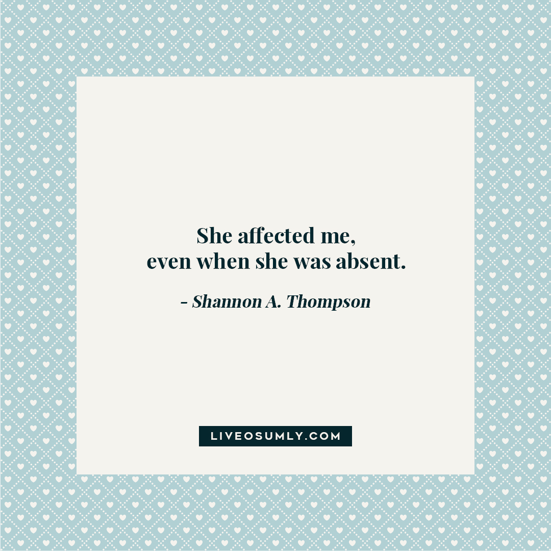 4. LDR Quotes for Her - She Affected Me