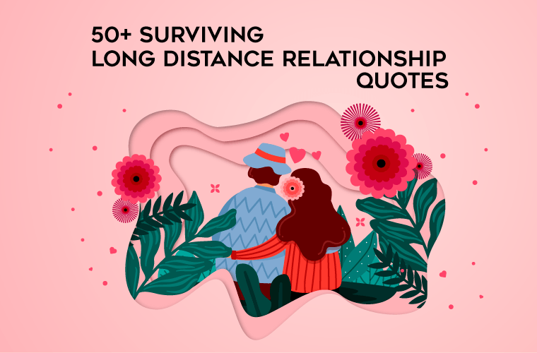 50+ Surviving Long Distance Relationship Quotes