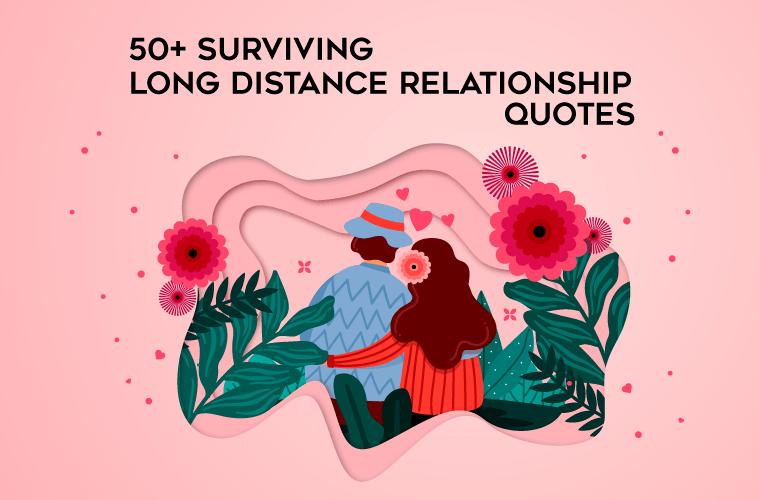 50+ Surviving Long Distance Relationship Quotes