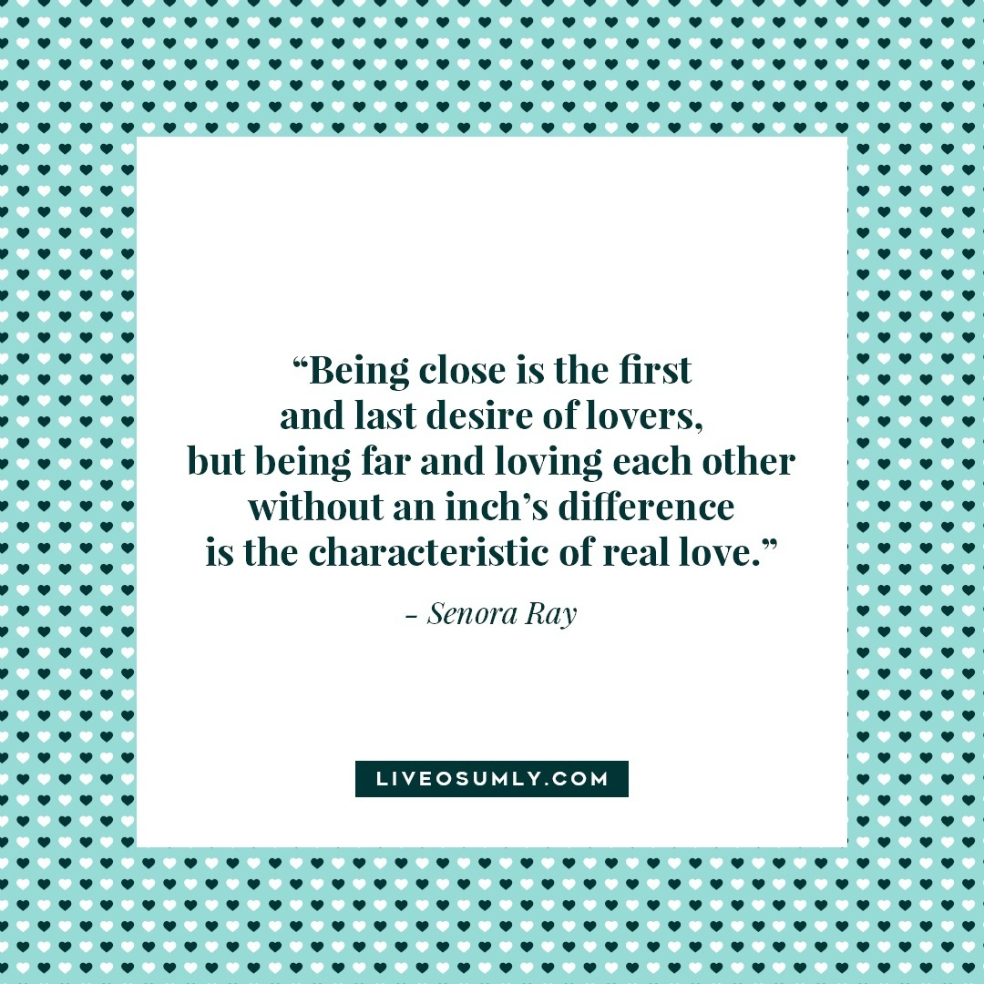 9. Surviving Long Distance Relationship Quotes - Senora Ray Quote