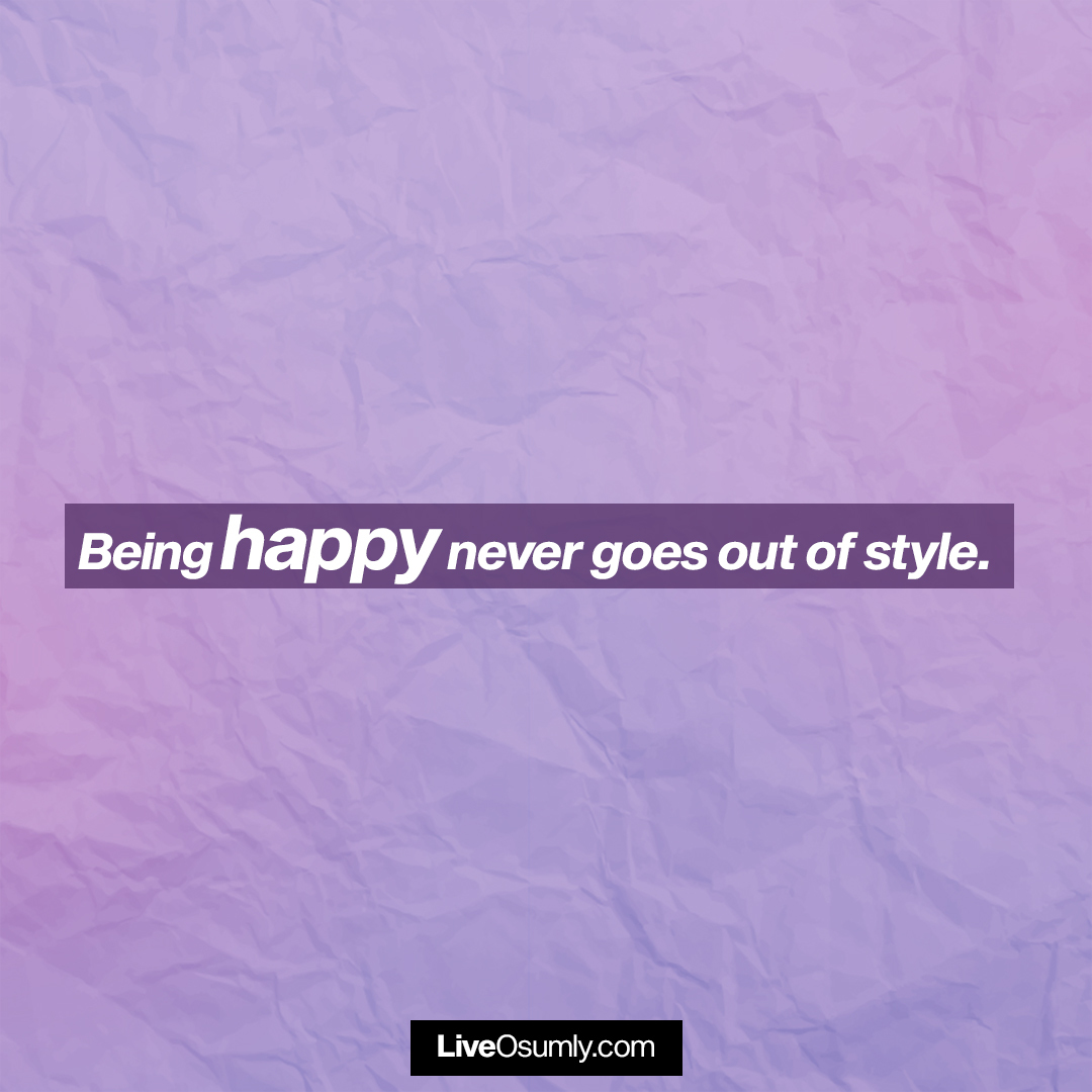 15. Being Happy Quote